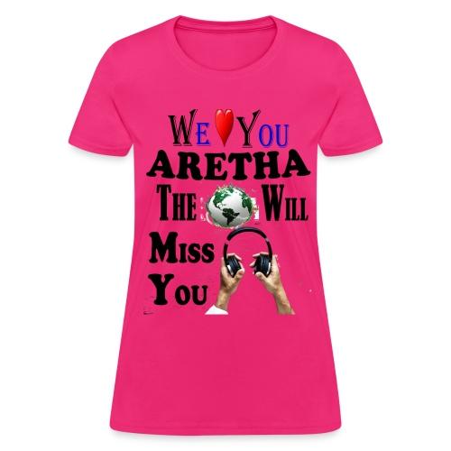 Aretha We Love You Queen Soul - Women's T-Shirt