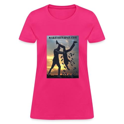 MAKE THE VA PAY - Women's T-Shirt