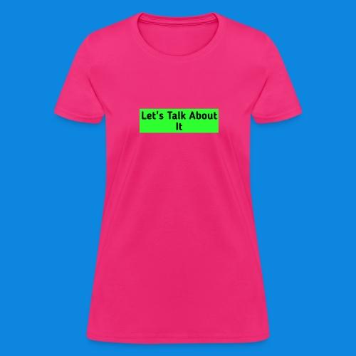 Let's Talk About It - Women's T-Shirt