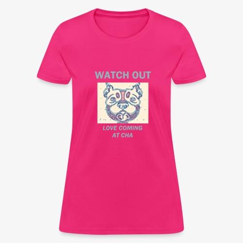 PIT BULL LOVE COMING AT CHA - Women's T-Shirt