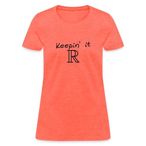 keeping it real - Women's T-Shirt