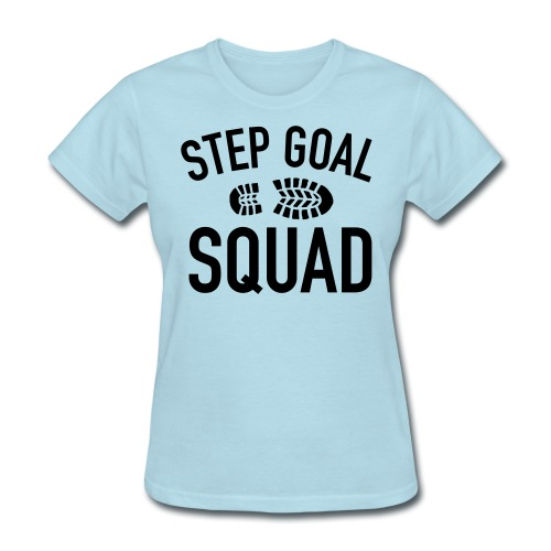 Step Goal Squad Shirt 1 - Women's T-Shirt