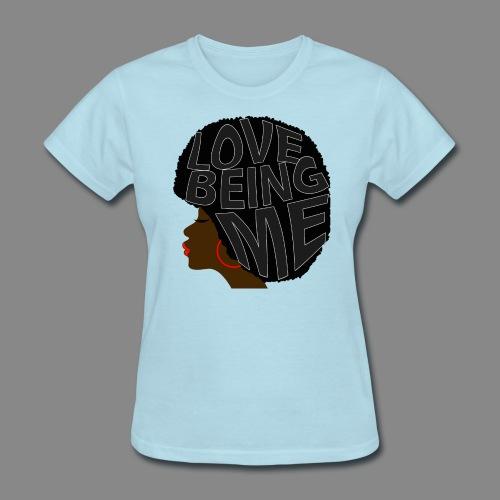 Love Being Me - Women's T-Shirt