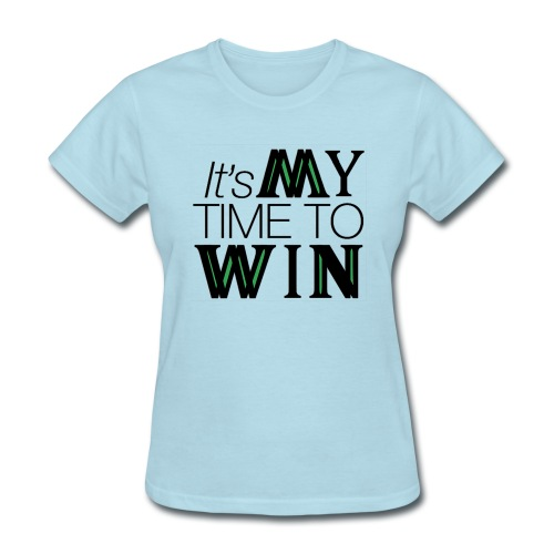 It's My Time WIN - Women's T-Shirt