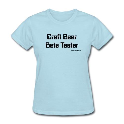 Craft Beer Beta Taster - Women's T-Shirt
