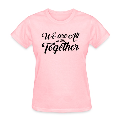 we are all together - Women's T-Shirt