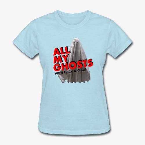 All My Ghosts Sheet Ghost - Women's T-Shirt