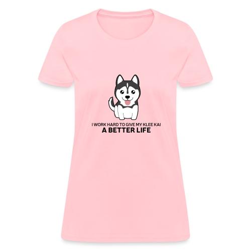 Klee Kai Better Life - Women's T-Shirt