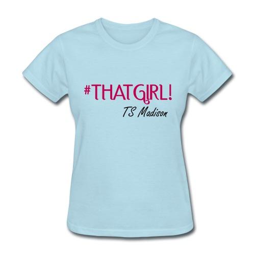 thatgirlsig2 - Women's T-Shirt