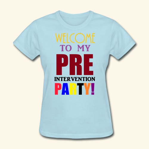 pre intervention party - Women's T-Shirt