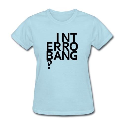 interrobang - Women's T-Shirt