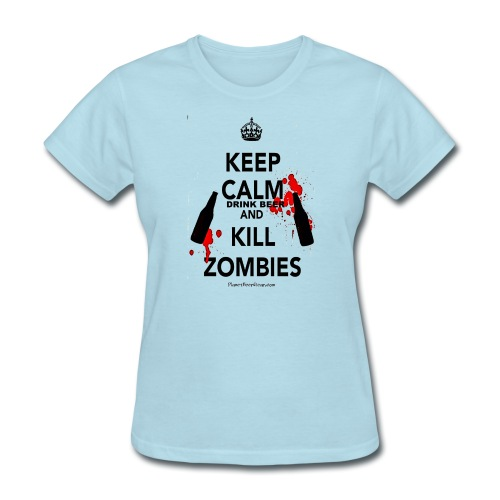 Keep Calm Drink Beer And Kill Zombies - Women's T-Shirt