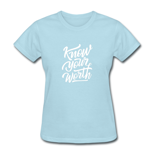 Know Your Worth - Women's T-Shirt