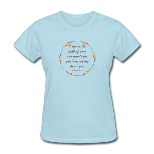 Psalm 119 32 - Women's T-Shirt