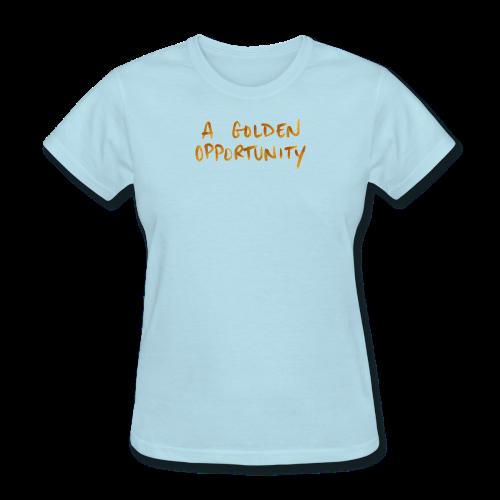 A Golden Opportunity - Women's T-Shirt