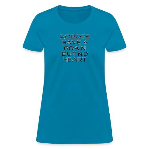 Don´t be afraid of robots - Women's T-Shirt