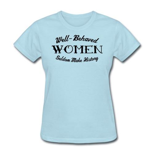 well behaved - Women's T-Shirt