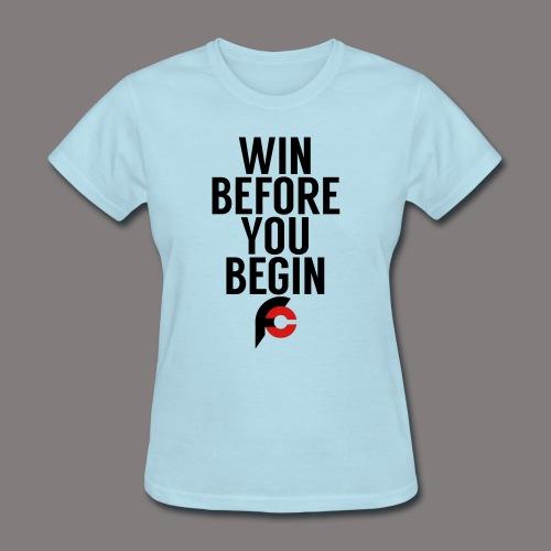 Win Before You Begin - Women's T-Shirt