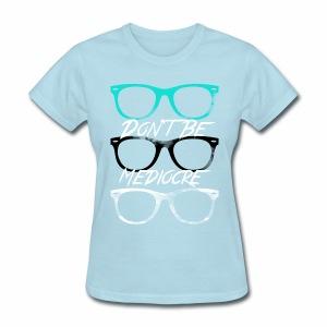 Mediocre Glasses - Women's T-Shirt