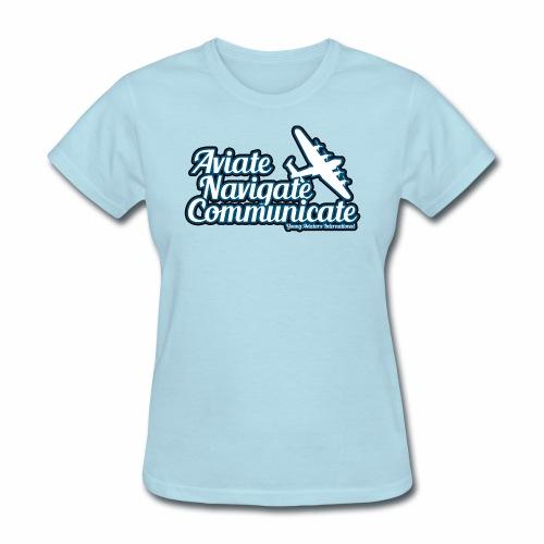Aviate Navigate Communicate - Women's T-Shirt