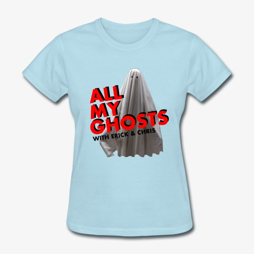 All My Ghosts Sheet Ghost - Women's T-Shirt