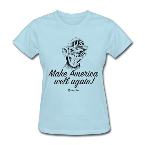 Make America well again - funny monkey design - Women's T-Shirt