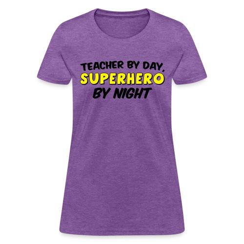 Teacher and Superhero - Women's T-Shirt
