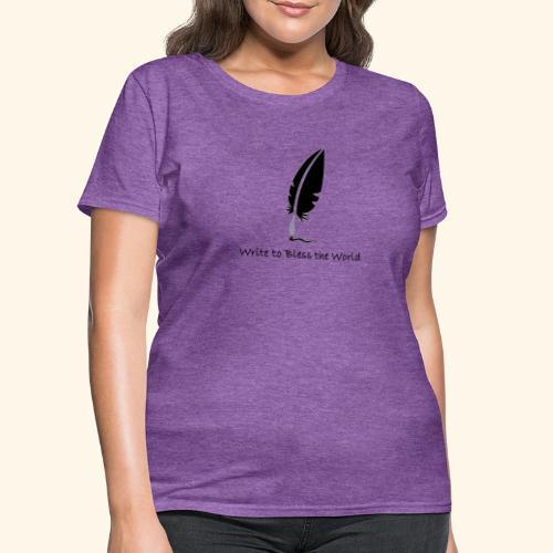 Write to Bless the World - Women's T-Shirt
