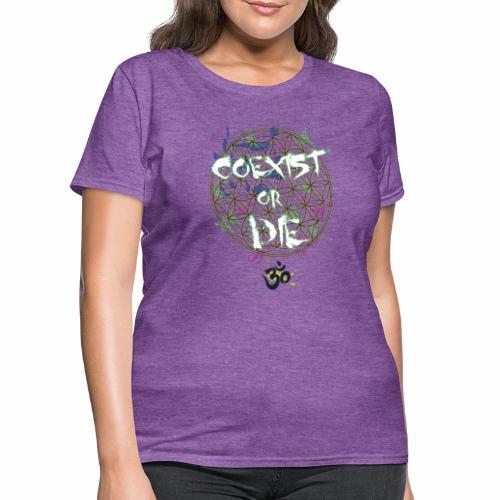 Coexist or die - Women's T-Shirt