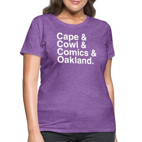 Cape & Cowl & Comics & Oakland. - Women's T-Shirt