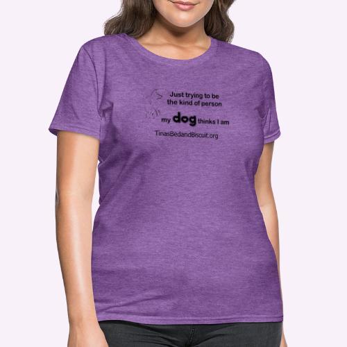 kind - Women's T-Shirt
