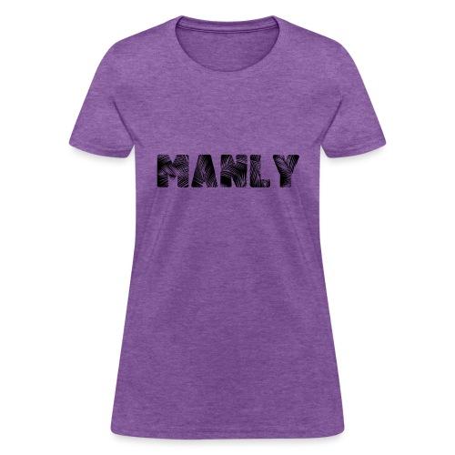 Manly Black - Women's T-Shirt