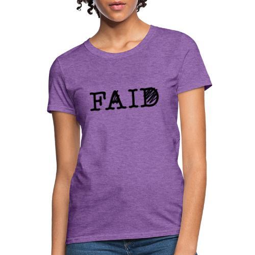 THE ILLennials F.A.I.D. - Women's T-Shirt