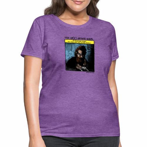 You're an artist when ... - Women's T-Shirt