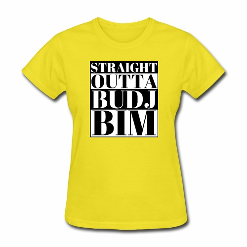STRAIGHT OUTTA BUDJ BIM - Women's T-Shirt