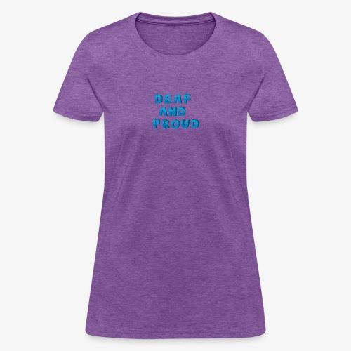 Deaf and proud - Women's T-Shirt
