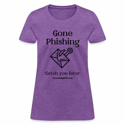 Gone Phishing - Women's T-Shirt