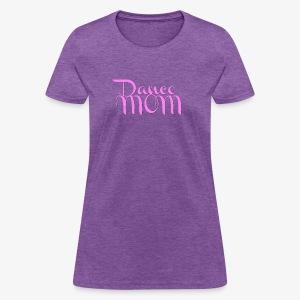 Dance Mom - Women's T-Shirt