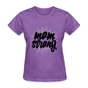 Mom Strong - Women's T-Shirt