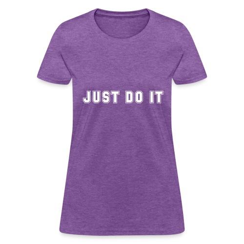 JUST DO IT - Women's T-Shirt