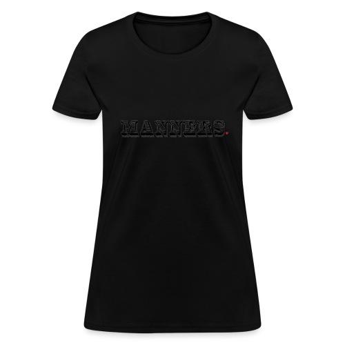 Manners Life Hack - Women's T-Shirt