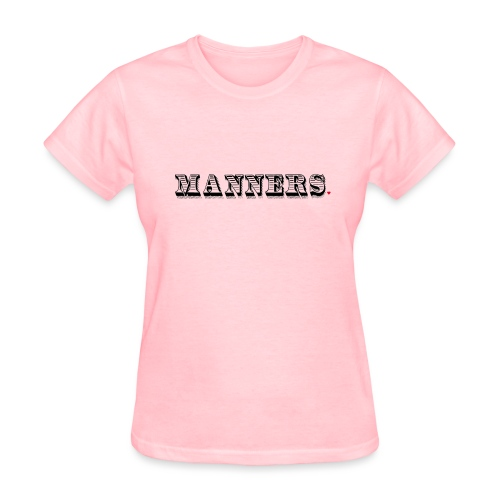Manners Life Hack - Women's T-Shirt