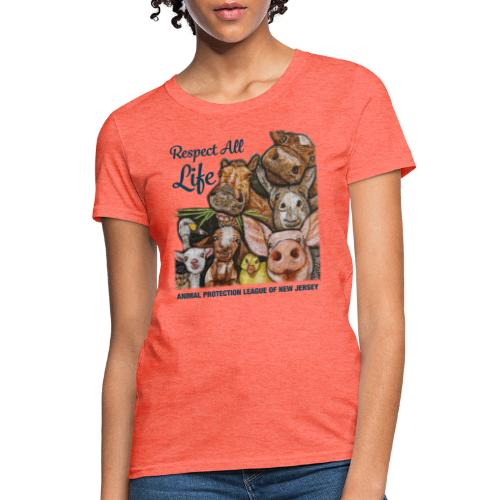 Respect All Life - Women's T-Shirt