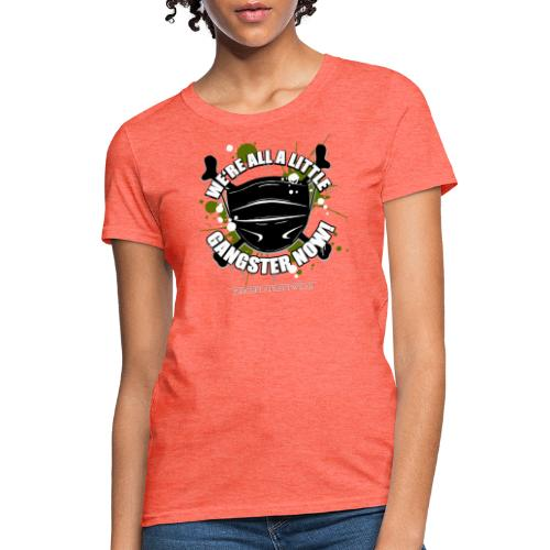 Covid Gangster - Women's T-Shirt