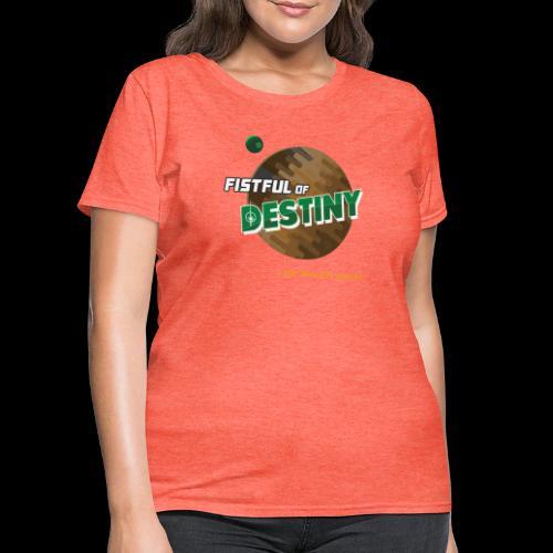 Fistful of Destiny Planets Design - Women's T-Shirt