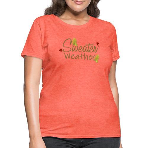 sweater weather - Women's T-Shirt