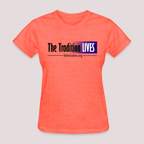 The Tradition Lives - Women's T-Shirt