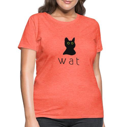 WAT CAT - Women's T-Shirt