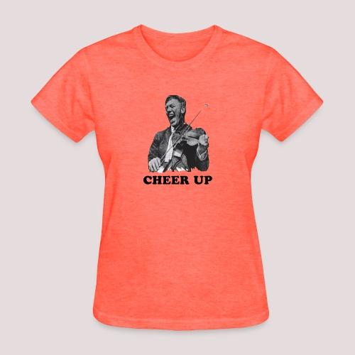 Cheer Up - Women's T-Shirt