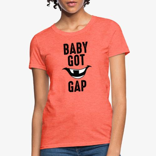 Baby Got Gap - Women's T-Shirt